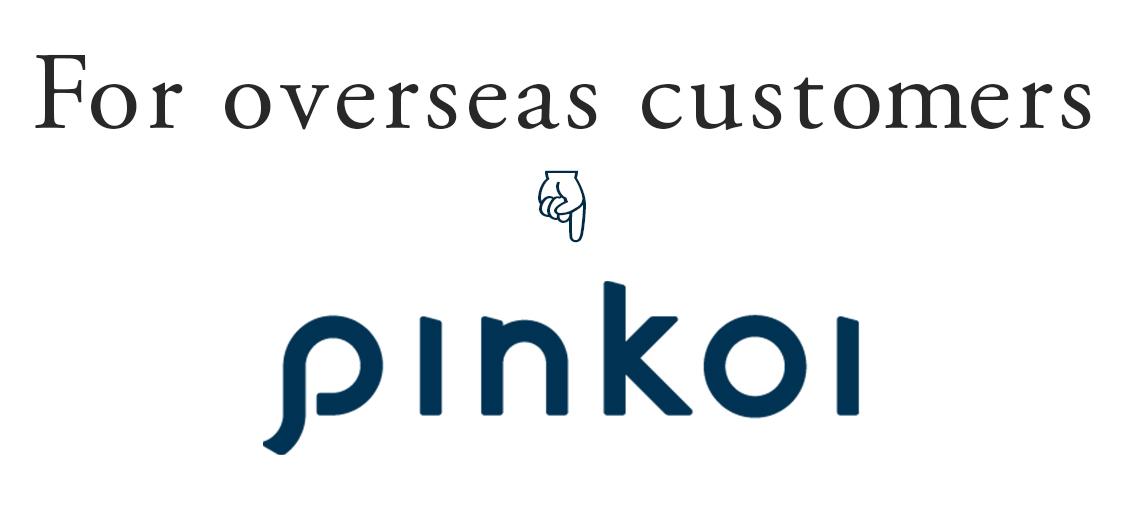 ピンコイfor overseas customer